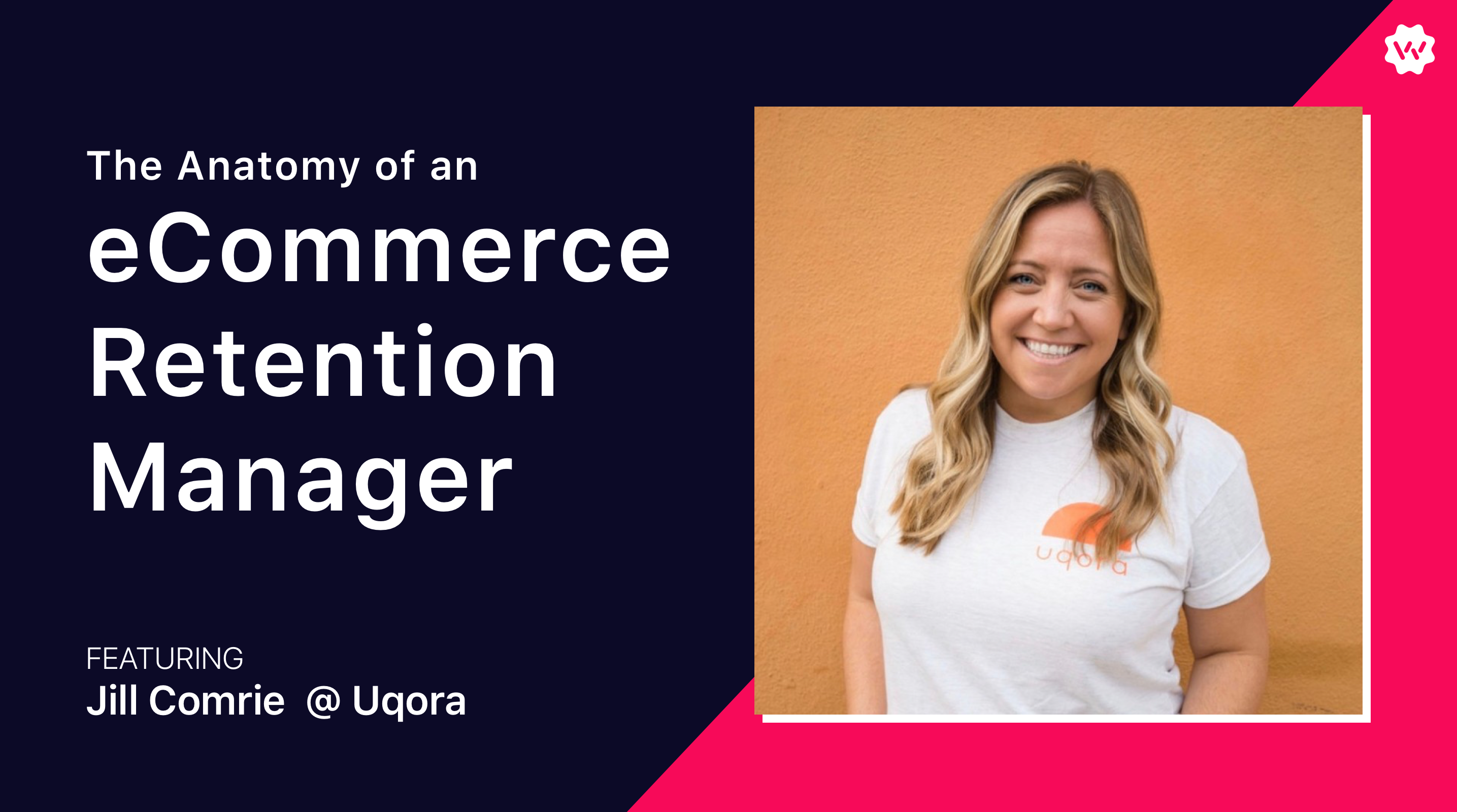 The Anatomy of an eCommerce Retention Manager: Jill