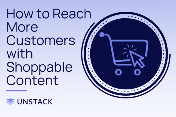 How to Reach More Customers with Shoppable Content