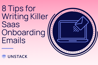8 Tips for Writing Killer SaaS Onboarding Emails