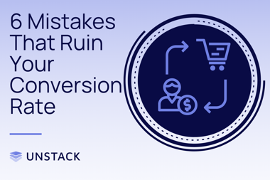 6 Mistakes That Ruin Your Conversion Rate