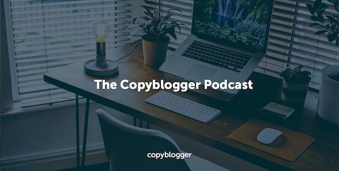 the copyblogger podcast
