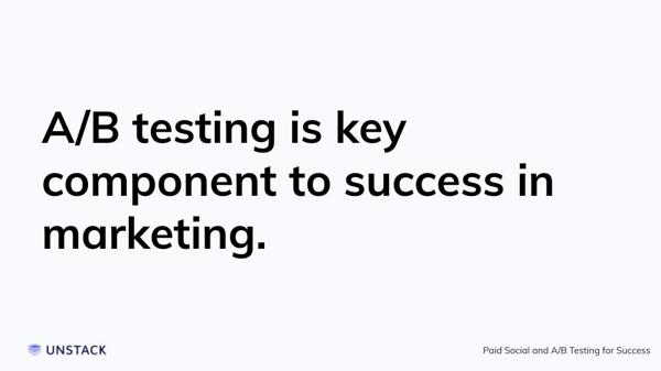 A/B testing is key component to success in marketing.