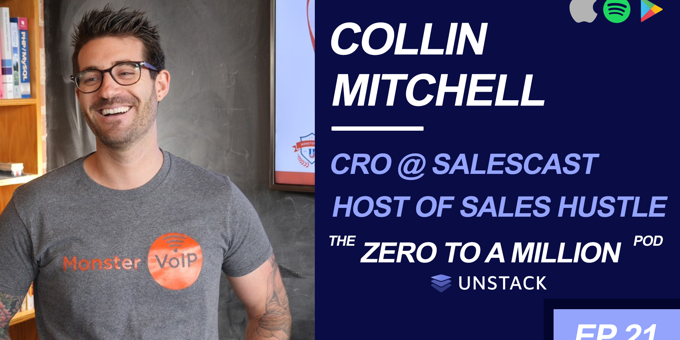 Zero to a Million, Episode 21: Collin Mitchell, CRO of Salescast