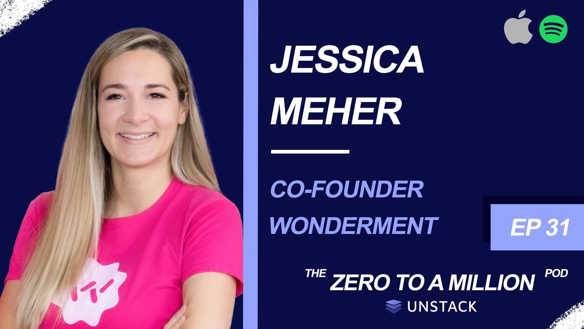 Zero to a Million, Episode 31: Jess Meher, Co-Founder, Wonderment