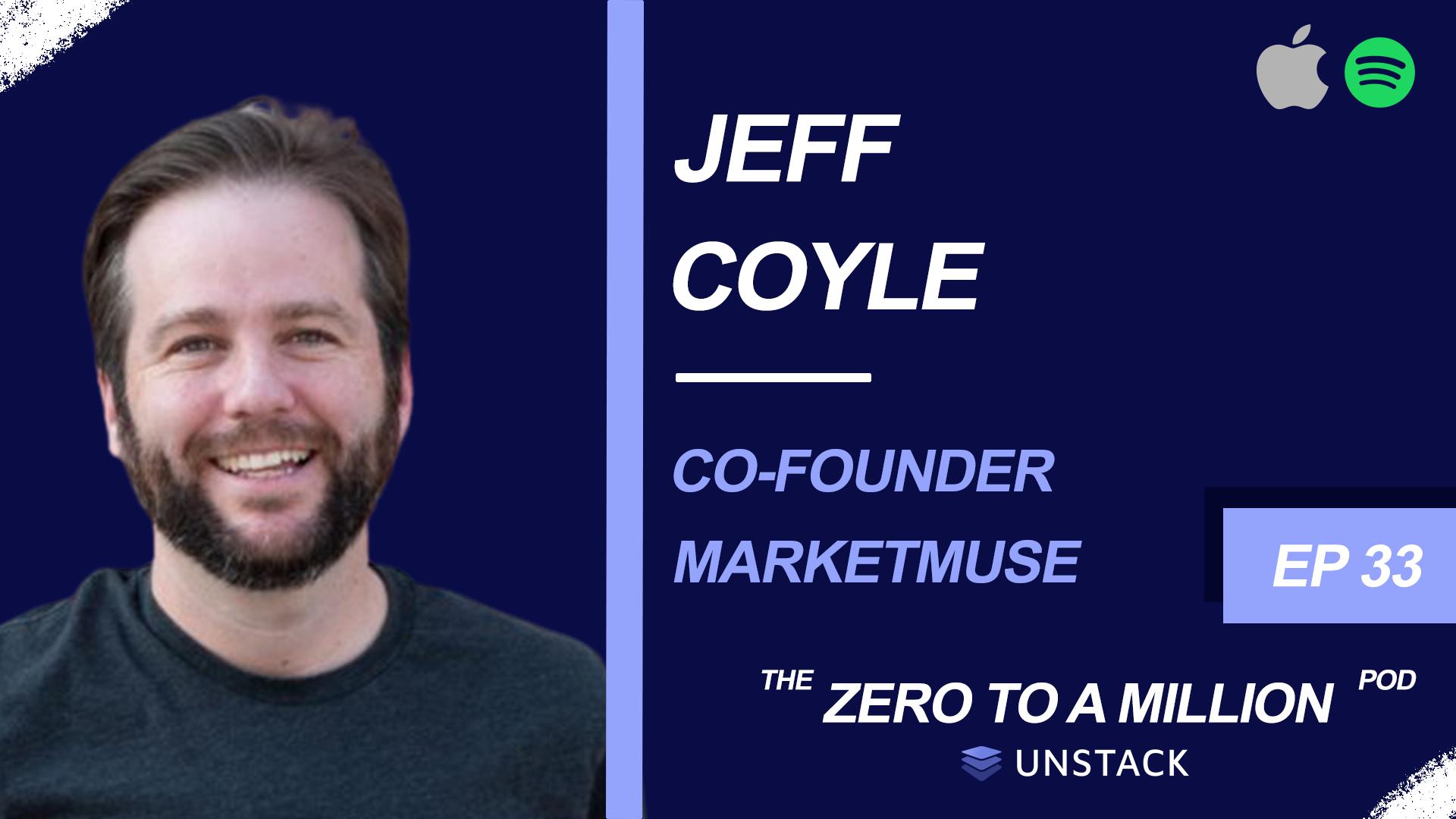 Zero to a Million, Episode 33: Jeff Coyle, MarketMuse