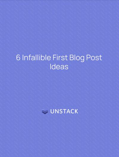 6 Infallible First Blog Posts Ideas