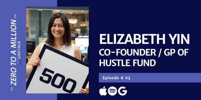 Zero to a Million, Episode 3: Elizabeth Yin of Hustle Fund