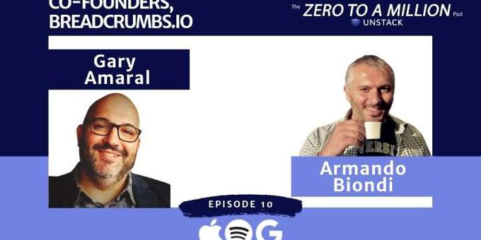 Zero to a Million, Episode 10: Co-Founders Gary Amaral and Armand